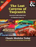 Classic Modules Today: S4 The Lost Caverns of Tsojcanth (5e)