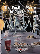 The Fasting Worm at the Spider Feast