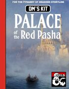 DM's Kit: Palace of the Red Pasha