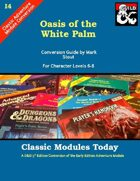 Classic Modules Today: I4 Oasis of the White Palm (5e)