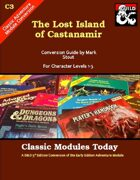 Classic Modules Today: C3 The Lost Island of Castanamir (5e)