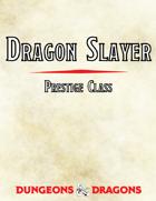 Dragon Slayer Prestige Class
