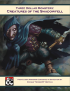 Three Dollar Monsters: Creatures of the Shadowfell