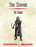 The Hidden, 5e Race