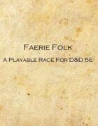 Faerie Folk - A Playable Race For D&D 5e