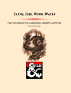Earth, Fire, Wind, Water - The Channeler Class and Archetypes for Harnessing Elemental Powers (5e)