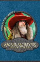 Arcane Archetypes: Hedge Wizard