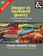 Classic Modules Today: A0 Danger at Darkshelf Quarry