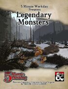 5MWD Presents: Legendary Monsters