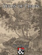 Seeds of Chaos