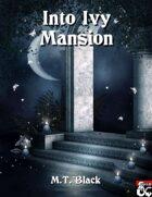 Into Ivy Mansion - Adventure