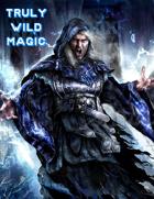 Truly Wild Magic