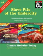 Classic Modules Today: A1 Slave Pits of the Undercity (5E)
