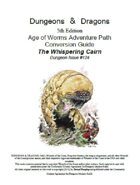 "D&D 5th ed. conversion Age of Worms ""The Whispering Cairn"""