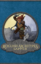 Roguish Archetypes: Sapper