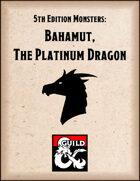 Bahamut, the Platinum Dragon