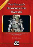 The Villain's Handbook: Orc Warlord