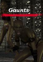 Gaunts : A New Monster