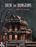 Deck the Dungeons: Heroics to Herald the Holidays (5e)