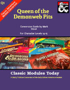 Classic Modules Today: Q1 Queen of the Demonweb Pits (5e)