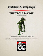 Oddities & Odysseys: The Troll Savage
