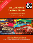 Classic Modules Today: EX2 The Land Beyond the Magic Mirror 5e