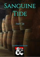 The Sanguine Tide Parts 2a, 2b & 2c (5E)