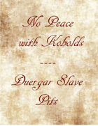 No Peace with Kobolds - The Duergar Slave Pits