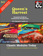 Classic Modules Today: B12 Queen's Harvest (5e)