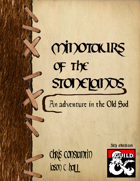 The Minotaurs of the Stonelands