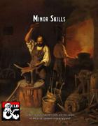 Optional Rule: Minor Skills
