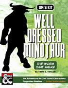 DM's Kit: Well Dressed Minotaur