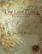 The Lost Places: Fortunes Well