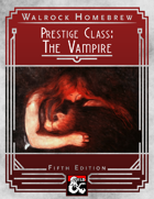 {WH} Vampire Prestige Class! Build your own creature of darkness in 5 class levels.