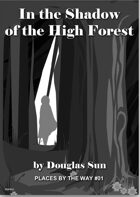 In the Shadow of The High Forest