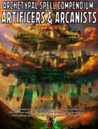 Archetypal Spell Compendium: Artificers & Arcanists