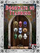 Doorways of Yyadrisil