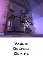 Vaults Deepest Depths: Arm's Pt.1