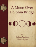 A Moon Over Dolphin Bridge