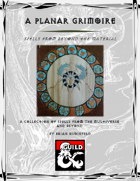 A Planar Grimoire - Spells from Beyond the Material