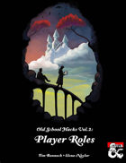 Old School Hacks Vol. 2: Player Roles - Campaign Management for Players and DMs