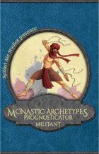 Monastic Archetypes: Prognosticator Militant