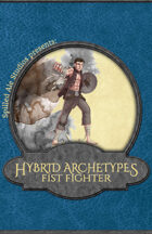 Hybrid Archetypes: Fist Fighter