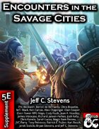 Encounters in the Savage Cities