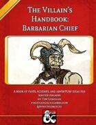 The Villain's Handbook: The Barbarian Chief