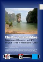"""Chultan Personalities: Pregenerated Characters and NPC's for your """"Tomb of Annihilation"""" Game"""