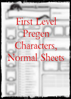 First Level Pregens, Normal Sheets