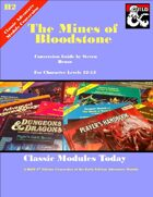 Classic Modules Today: H2 Mines of Bloodstone (5e)