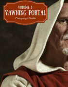 Yawning Portal Campaign Guide: Volume 3