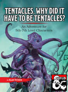 Tentacles. Why Did It Have to Be Tentacles?